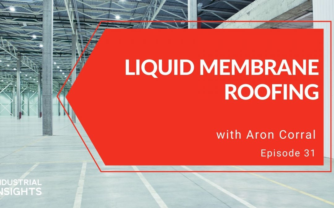 Liquid Membrane Roofing with Aron Corral