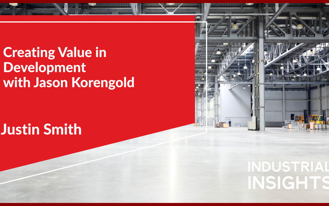 Creating Value in Development with Jason Korengold