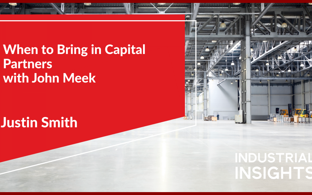 When to Bring in Capital Partners with John Meek