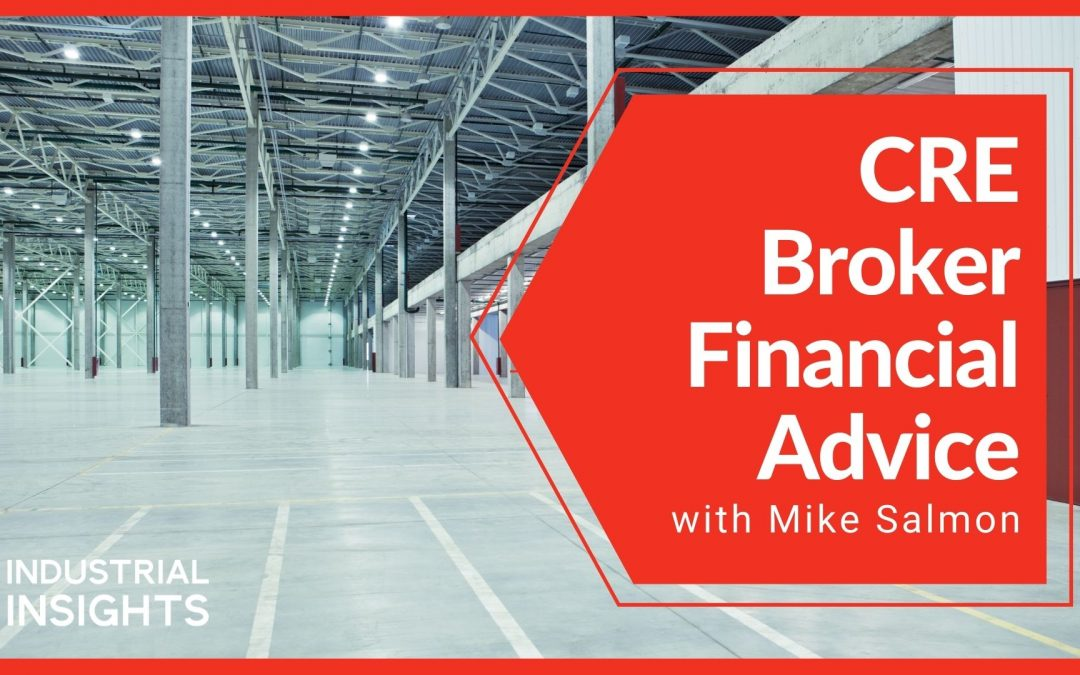 CRE Broker Financial Advice with Mike Salmon