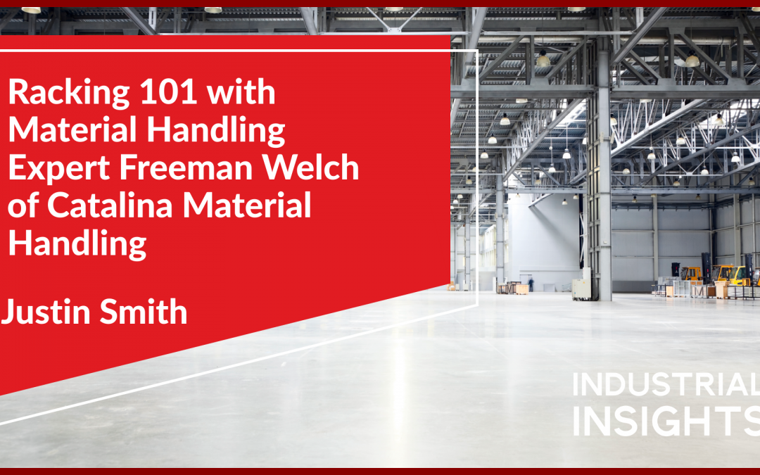 Racking 101 with Material Handling Expert Freeman Welch of Catalina Material Handling