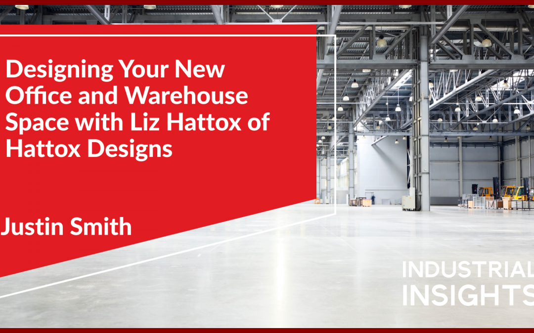 Designing Your New Office and Warehouse Space with Liz Hattox of Hattox Designs