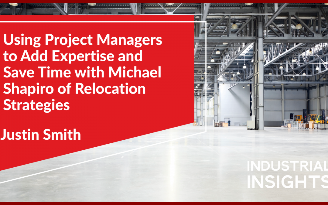 Using Project Managers to Add Expertise and Save Time with Michael Shapiro of Relocation Strategies