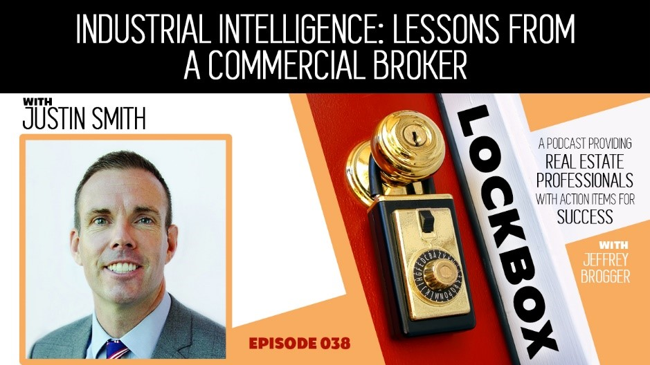 The Lockbox Podcast:  Industrial Intelligence: Lessons from Commercial Broker Justin Smith